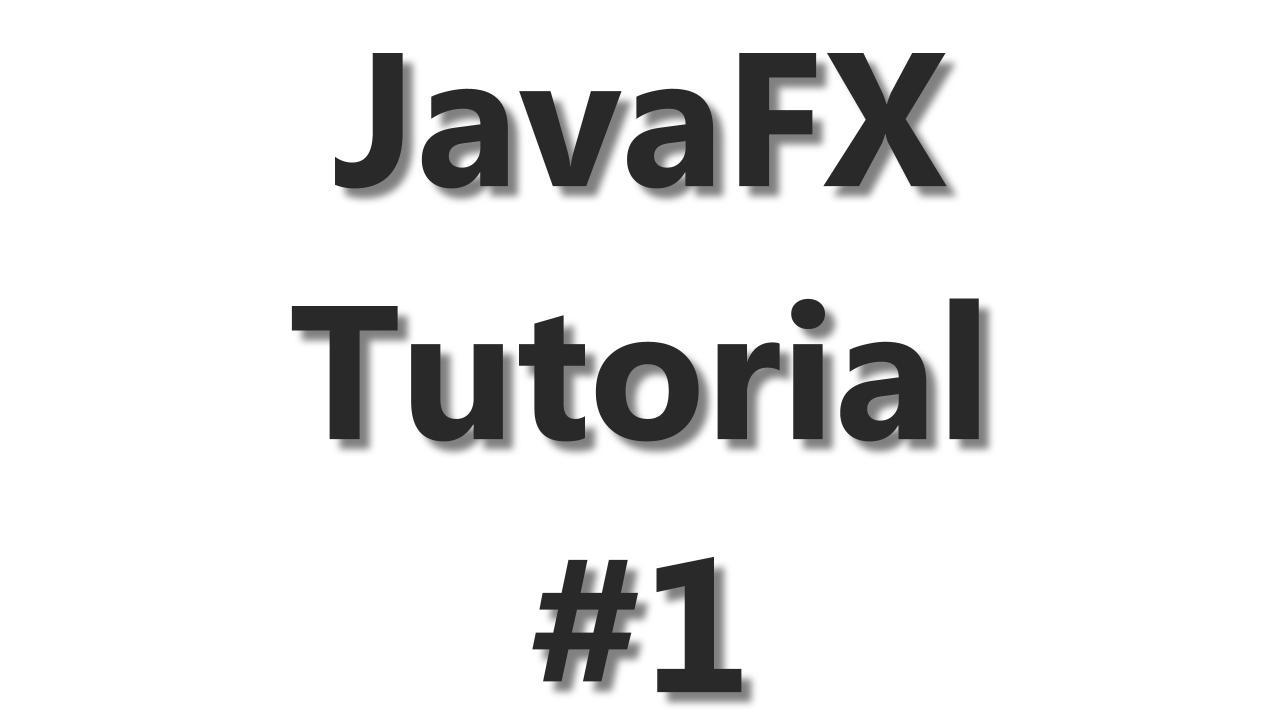 JavaFX Tutorial #1 - FX with Eclipse